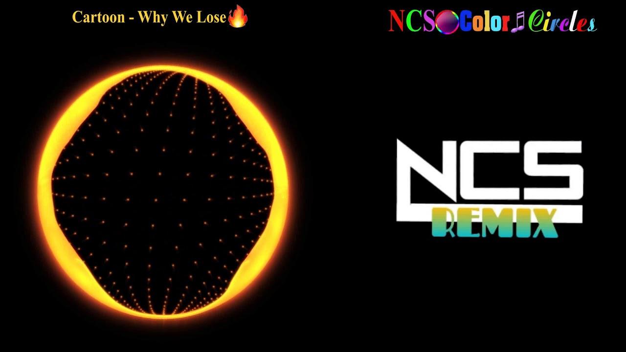 Cartoon - Why We Lose | NCS 10 minutes | 10 minutes NocopyRightSounds | NCS Color Circles| NCS Remix