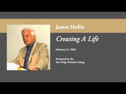 James Hollis - Creating A Life