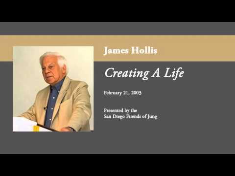 James Hollis - Creating A Life