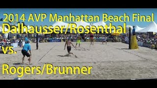 2014 AVP Manhattan Beach Open Final, Dalhausser/Rosenthal vs. Rogers/Brunner