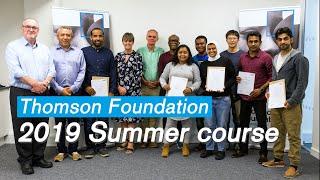 2019 Thomson Foundation Summer Course