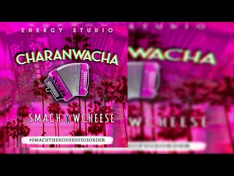 CHARANWACHA - Smach x WCheese (Audio Oficial) 2018