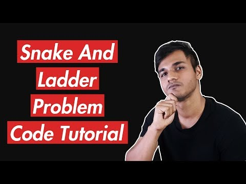 Snake And Ladder Problem | Code Tutorial