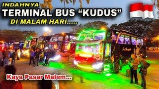 """Surganya Para Pecinta Bus Malam, Keindahan Terminal Bus """"JATI KUDUS"""" di Malam Hari"""