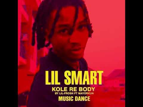Download Lil Frosh x Mayorkun - Kole Re Body (Dance Video By Lil Smart)