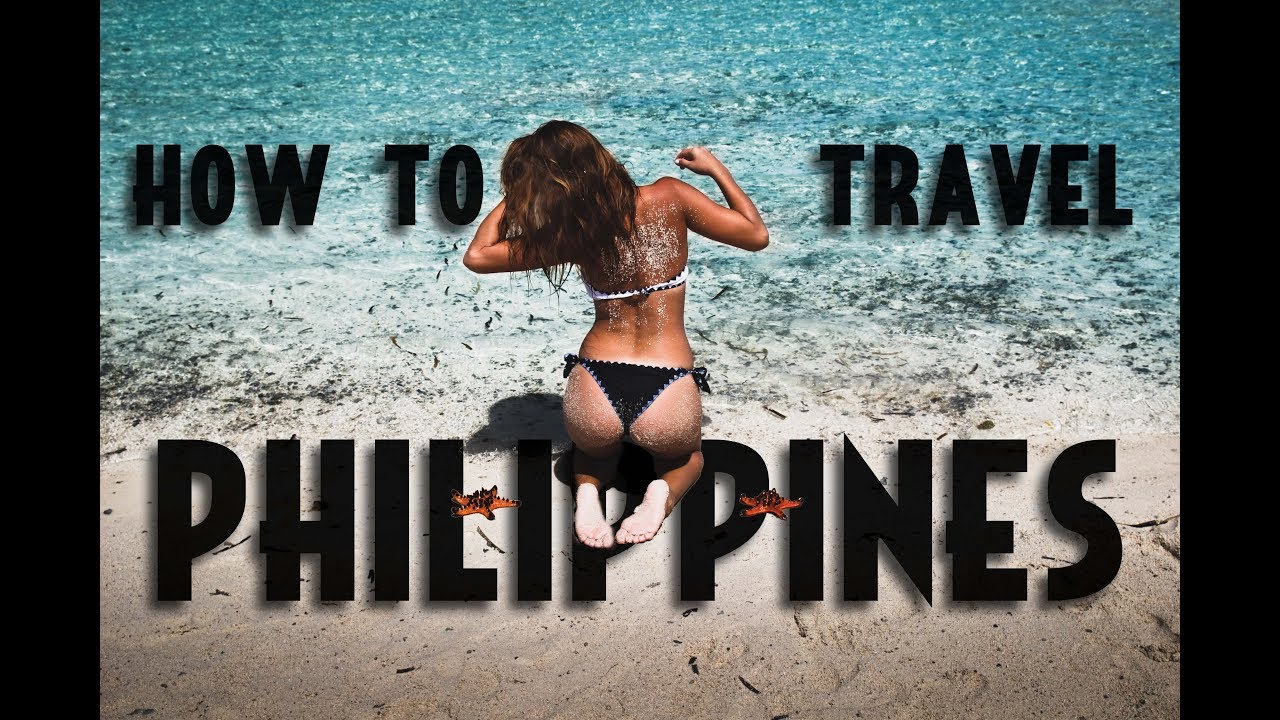 HOW TO TRAVEL PHILIPPINES - BEST PLACES TO VISIT
