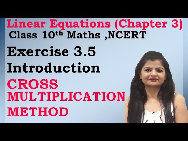 Linear Equations | Chapter 3 Ex 3.5 Introduction | NCERT | Maths Class 10th