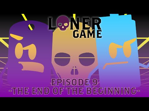 """Download The Loner Game - Episode 9 - """"The End Of The Beginning"""""""