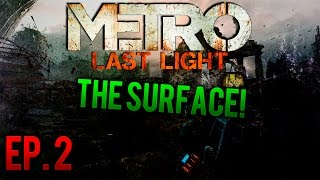 Metro Last Light: The Surface! - EP. 2