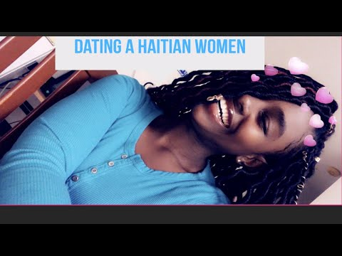 """Dating A Haitian Woman ''"