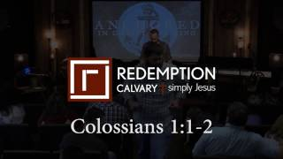 Colossians 1:1-2 - Redemption Calvary