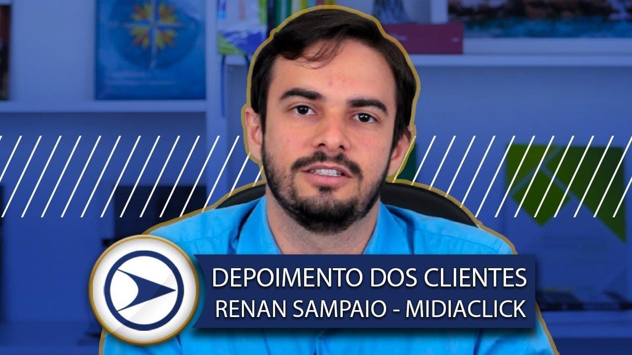 DEPOIMENTO DE CLIENTES - RENAN SAMPAIO (MIDIACLICK)