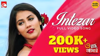 Intezar - O Bondhu Amar HD.mp4