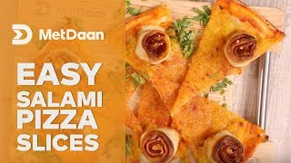 Easy Salami Pizza Slices | MET DAAN