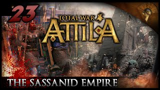 Total War: Attila - Gameplay ~ The Sassanid Empire - BLOOD Is Spilt This Day!