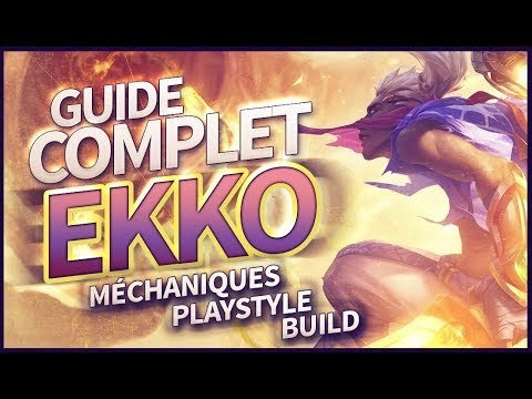 GUIDE EKKO COMPLET S8  - Méchaniques, Playstyle, Build, Tips