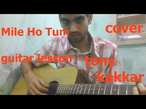 Mile Ho Tum Guitar Cover Lesson Full Chords Fever Tony