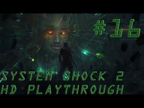 System Shock 2 HD Playthrough Pt.16 - Ops Override Access Card
