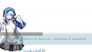 NightCore - Marcus & Martinus - Elektrisk ft  Katastrofe