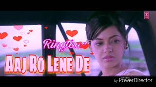 Aaj Ro Lene De - New Bollywood song ringtone - Film - ( 1920 London )