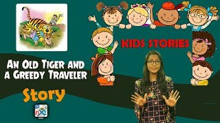 An Old Tiger and a Greedy Traveler | Story For Kids | Moral Stories For Children | TVNXT Kidz