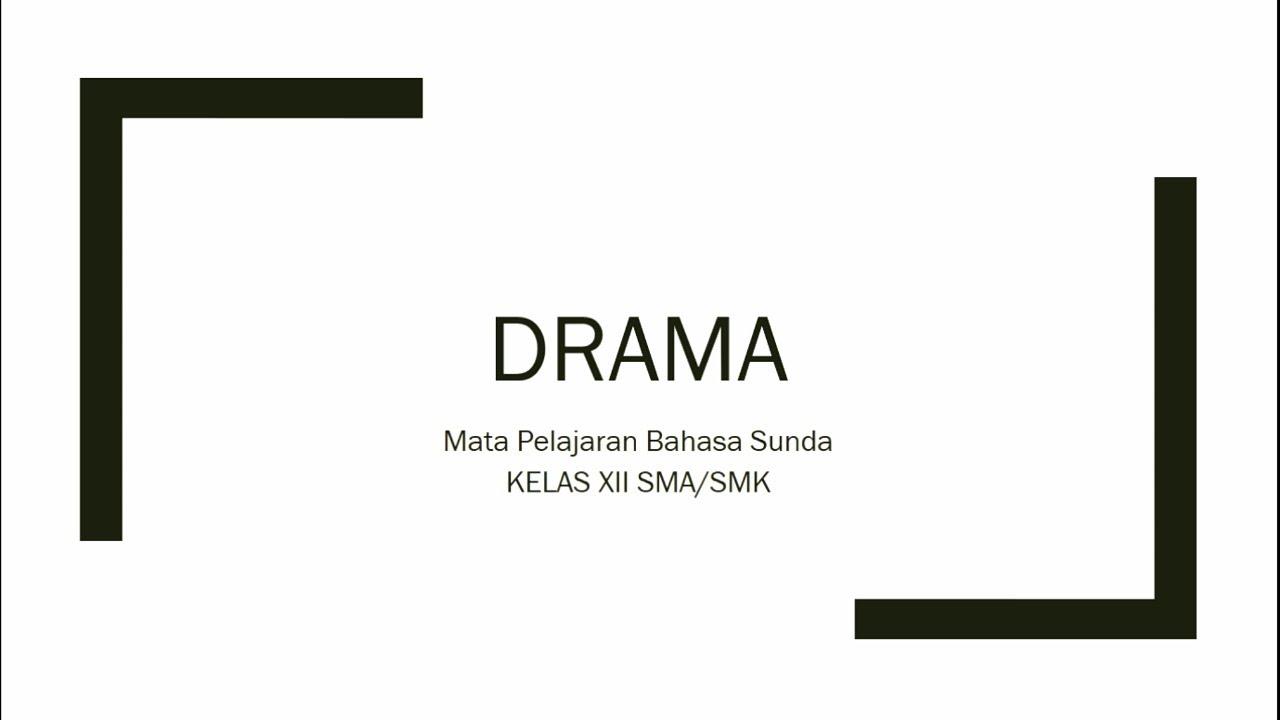 MATERI DRAMA BAHASA SUNDA KELAS XII SMA/SMK - YouTube