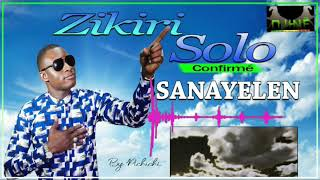 ZIKIRI SOLO CONFIRMÉ (SANAYELEN)