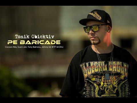 Tonik Obiektiv  feat. Cocoon Kills, Syan Lion, Tony Batranu, Johnny M, WTF & E.R.U - Pe Baricade