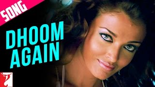 Dhoom Again - Song - Dhoom:2 - Part I | Hrithik Roshan | Aishwarya Rai