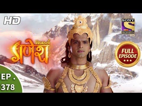 Vighnaharta Ganesh - Ep 378 - Full Episode - 31st January, 2019