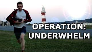 Operation: Underwhelm