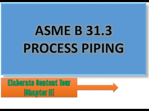 ASME B31.3 Process Piping | Chapter 2 | Detailed Tour Of Content And Overview