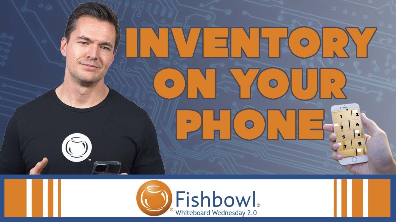 Track Inventory From Your Phone | Whiteboard Wednesday 2.0 | Fishbowl