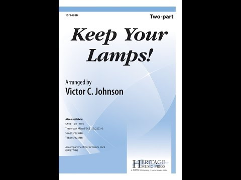 Keep Your Lamps Trimmed And Burning Victor C. Johnson