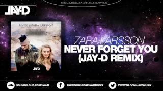 Download Zara Larsson & MNEK - Never Forget You (JAY-D Remix) [Progressive House] MP3 song and Music Video