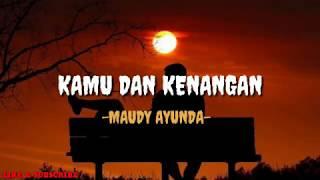 Gambar Maudy Ayunda - Kamu & Kenangan   Lyrics  | Ost Habibie & Ainun 3