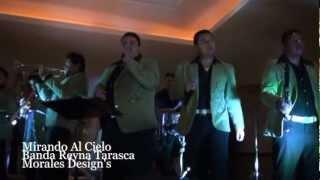 Mirando Al Cielo -Banda Reyna Tarasca