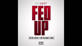 "Jonn Hart ""Fed Up"" feat. Rayven Justice, Eric Bellinger & Rossi"
