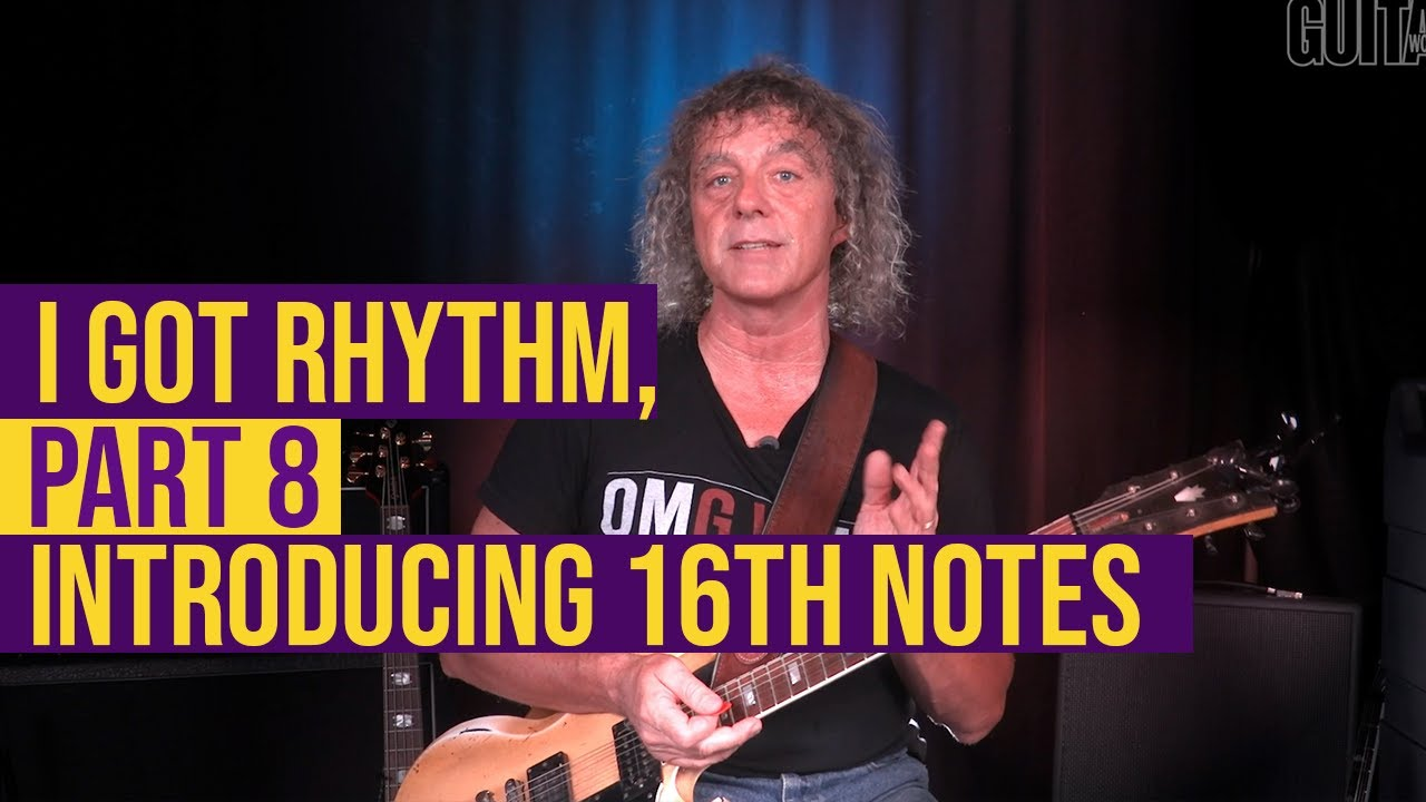 String Theory - I Got Rhythm, Part 8 : Introducing 16th notes