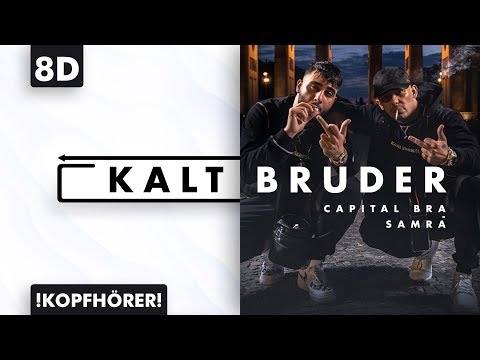 8d-audio-|-capital-bra-&-samra---kalt-bruder