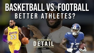 Basketball vs. Football Players: Which is the Better ATHLETE?