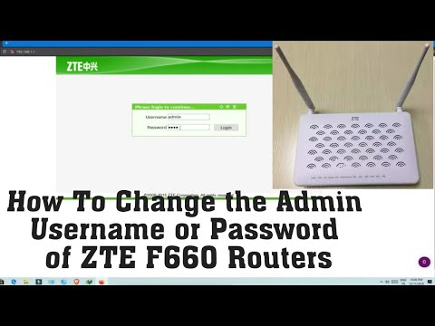 How To Change The Admin Username Or Password Of ZTE F660 Routers