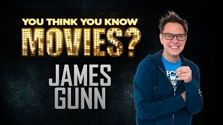 James Gunn - You Think You Know Movies?