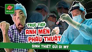 Cận cảnh Bác sĩ Tú Dung PHẪU THUẬT ANH MẾN dị dạng - Ca mổ sinh thiết đầu tiên gửi mẫu đi MỸ