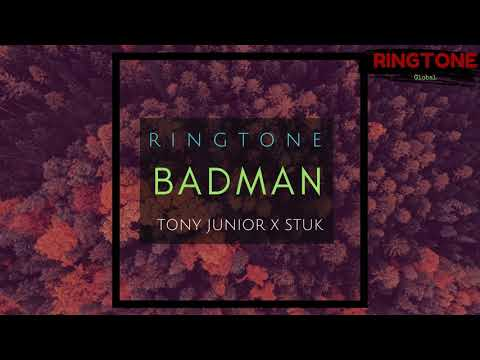 Badman - Ringtone (Drop) | Tony Junior x STUK