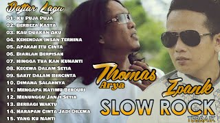 Download lagu Slow Rock Terbaik Dari THOMAS ARYA & IPANK - 15 Slow Rock Terpopuler Paling Enak Didengar