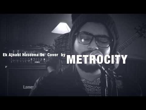 Ek Ajnabi Haseena Se| Cover by MetroCity