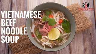Vietnamese Beef Noodle Soup  Everyday Gourmet S6 E17
