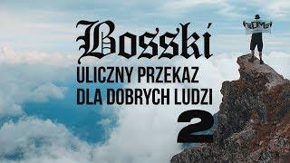 BOSSKI - Uliczny Przekaz Dla Dobrych Ludzi 2 (Lyric Video)