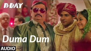 Duma Dum Full Audio D Day Arjun Rampal Irrfan Khan Mika Singh Shankar Ehsaan Loy
